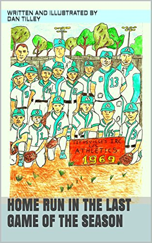 Home Run In The Last Game Of The Season (English Edition) por Dan Tilley