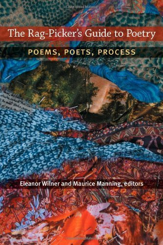 The Rag-Picker's Guide to Poetry: Poems, Poets, Process (2013-11-11)