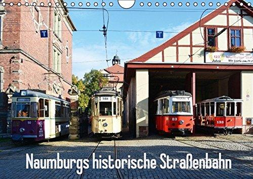 Preisvergleich Produktbild Naumburgs historische Straßenbahn (Wandkalender 2017 DIN A4 quer): Die historische Straßenbahn in Naumburg/Saale (Monatskalender, 14 Seiten) (CALVENDO Mobilitaet)
