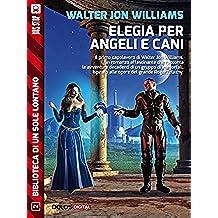 Elegia per angeli e cani (Biblioteca di un sole lontano)