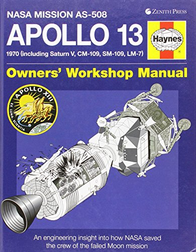 Apollo 13 Owners' Workshop Manual: NASA Mission AS-508: 1970 (Including Saturn V, CM-109, SM-109, LM-7): An Engineering Insight Into How NASA Saved th (Haynes Owners' Workshop Manuals)