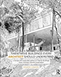 Twenty-Five Buildings Every Architect Should Understand: a revised and expanded edition of Twenty Buildings Every Architect Should Understand: Volume 2