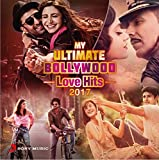 My Ultimate Bollywood Love Hits 2017