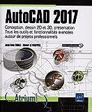 AutoCAD 2017 - Conception, dessin 2D et 3D, présentation...