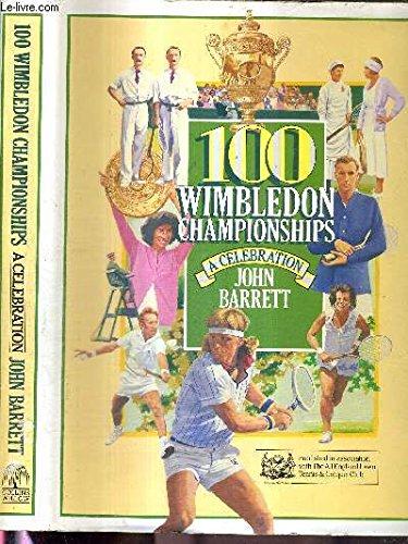 100 Wimbledon Champions: A Celebration por John Barrett