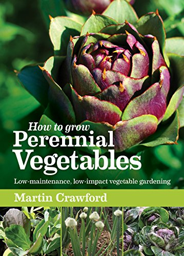How to Grow Perennial Vegetables: Low-maintenance, low-impact vegetable gardening (English Edition)