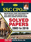 SSC CPO (CAPFS) Delhi Police, CAPFS Sub Inspectors, CISF Assistant Sub Inspector & NCB Intelligence Officer Exams Solved Papers (From 2003 to 2016) - 1836