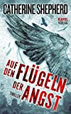 Auf den Flügeln der Angst: Thriller von Catherine Shepherd