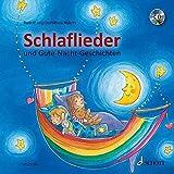 Schlaflieder und Gute-Nacht-Geschichten: Ausgabe mit CD.
