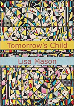 Tomorrow's Child (English Edition) di [Mason, Lisa]