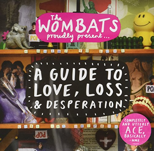 Proudly Presents...A Guide To Love, Loss & Desperation