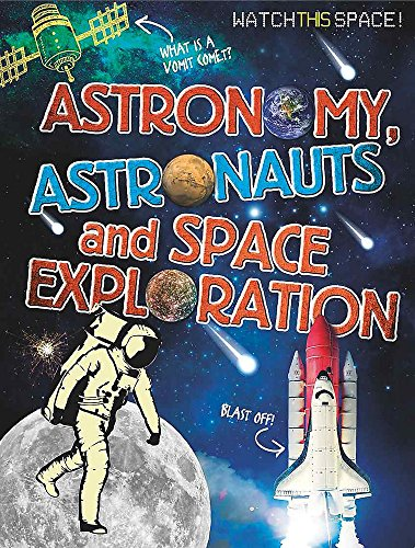 Astronomy, Astronauts and Space Exploration (Watch This Space)