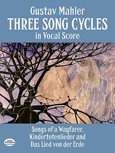 three-song-cycles-in-vocal-score-songs-of-a-wayfarer-kindertotenlieder-das-lied-von-der-erde-dover-s