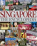 Singapore The Encyclopedia by Multiple Authors (2007-07-28)