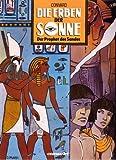 Die Erben der Sonne, Band 2: Der Prophet des Sandes