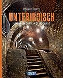 Unterirdisch (DuMont Bildband): Verborgene Orte in Deutschland - Hans-Joachim Schneider