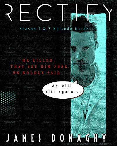 Rectify: Season 1 and 2 Episode Guide (English Edition)