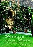 Das englische Paradies: Frauen und ihre berühmten Gärten - Cordula Hamann