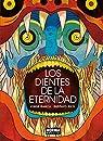 Los Dientes de la Eternidad par Gustavo Rico Jorge García