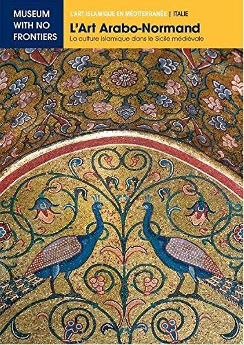 L'Art Arabo-Normand. La Culture Islamique dans la Sicile Médiévale (L'Art islamique en Méditerranée) par Nicola Giuliano Leone