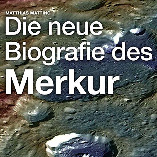 Kapitel 4: Die neue Biografie des Merkur -