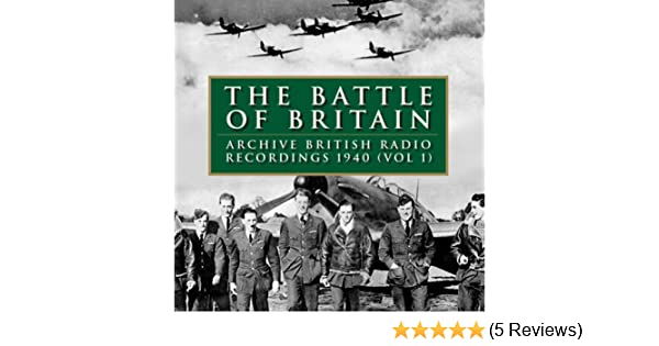 The Battle of Britain: Archive Broadcast Recordings 1940