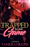 Trapped in the Game (The Streets Won't Let Me Go Book 1) (English Edition)