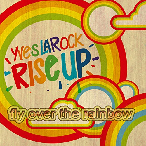 Rise Up (Fly Over the Rainbow) (Original Radio)
