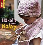 Häkeln für das Baby: 20 Modelle bis 24 Monate