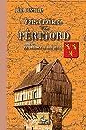 Histoire du Périgord tome 1er : des origines aux XIIIème siècle par Dessalles