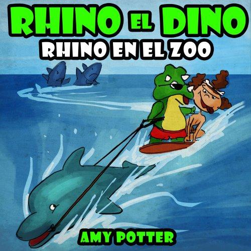 Rhino el Dino - Rhino en el Zoo por Amy Potter