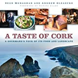 A Taste of Cork: A Gourmand's Tour of its Food and Landscape