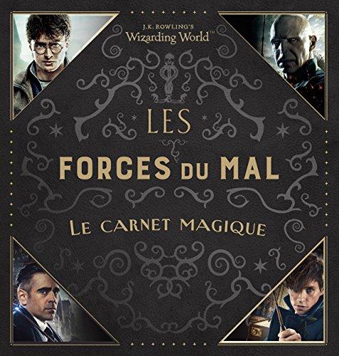 Le monde des sorciers de J.K. Rowling Les Forces du Mal Le carnet magique par Collectif