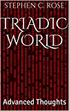 Triadic World: Advanced Thoughts