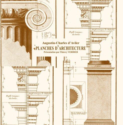 Planches d'achitecture : Augustin-Charles d'Aviler par présentation Thierry VERDIER