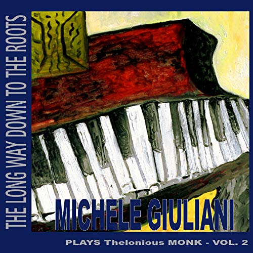The Long Way Down to the Roots, Vol. 2 (Michele Giuliani Plays Thelonious Monk)