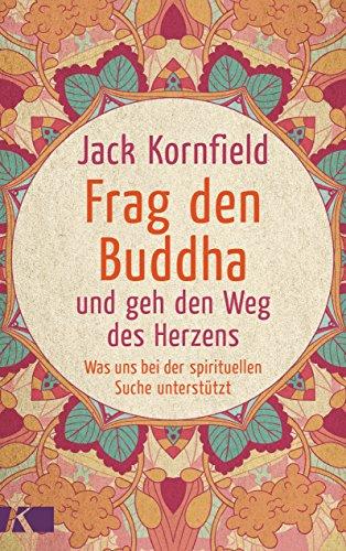 Buddha Meditieren (Frag den Buddha - und geh den Weg des Herzens: Was uns bei der spirituellen Suche unterstützt. Neuausgabe)