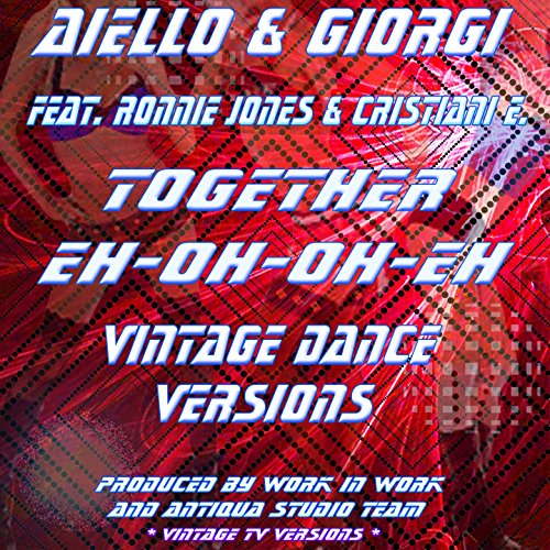 Together Eh Oh Oh Eh (feat. Ronnie Jones, Eros Cristiani) [Vintage Versions]