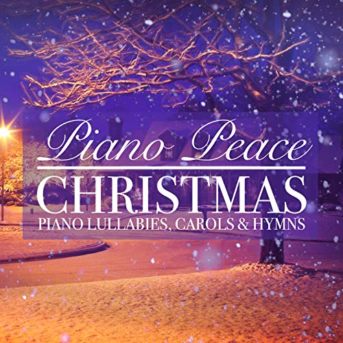 Christmas Piano Lullabies, Carols & Hymns
