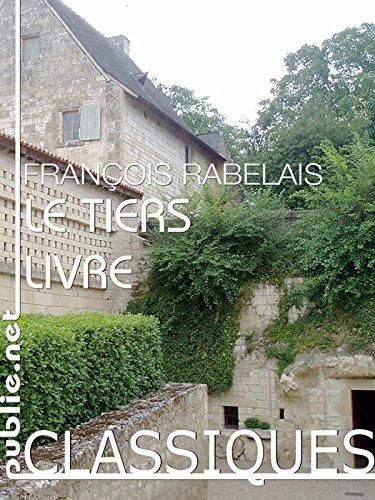 Le Tiers Livre: une aventure dans le langage, le plus mystérieux, le plus fondateur de l'oeuvre de Rabelais
