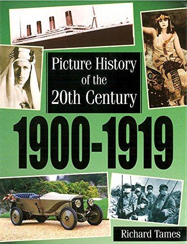 Picture History of the 20th Century: 1900-1919