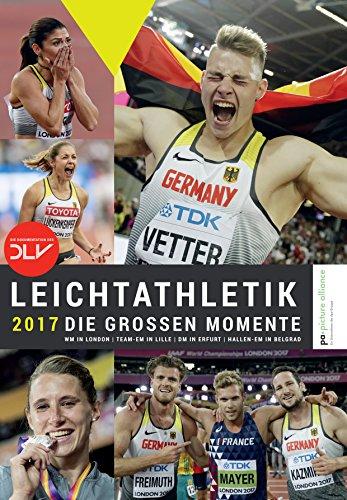 Leichtathletik 2017 - Die großen Momente: WM in London | Team-EM in Lille | DM in Erfurt | Hallen-EM in Belgrad