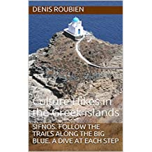 Sifnos. Follow the trails along the Big Blue. A dive at each step: Culture Hikes in the Greek islands (English Edition)