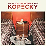 Songtexte von Kopecky - Drug for the Modern Age