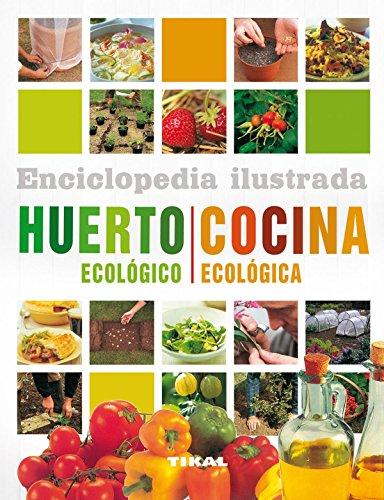 Huerto ecológico. Cocina ecológica (Enciclopedia ilustrada) por Christine y Michael Lavelle