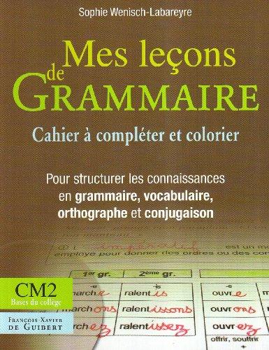 Mes Lecons de Grammaire CM2 (Cahier) par Labareyre S de
