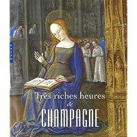 Très riches heures de Champagne