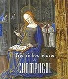 Très riches heures de Champagne : L'enluminure en Champagne à la fin du Moyen Age