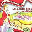 L Comtesse de Ségur : Les petites filles modèles