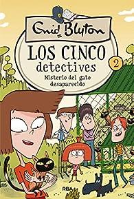 Los cinco detectives. Misterio del gato desaparecido par  Enid Blyton